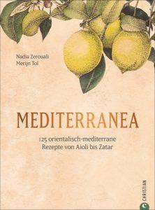 Nadia Zerouali und Merijn Tol − 125 orientalisch-mediterrane Rezepte