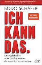 ICH KANN DAS. / Bodo Schäfer