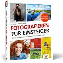 Kyra Sänger und Christian Sänger - Fotografieren für Einsteiger