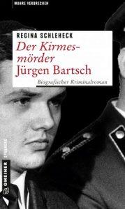 Regina Schleheck-Der Kirmesmörder Jürgen Bartsch