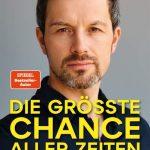 Die grösste Chance aller Zeiten / Marc Friedrich
