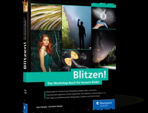 Kyra und Christian Sänger-Blitzen! Das Workshop-Buch für bessere Bilder