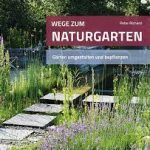 Wege zum Naturgarten / Peter Richard