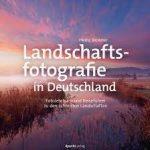 Landschaftsfotografie in Deutschland / Heinz Wohner