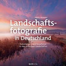 Heinz Wohner_Landschaftsfotografie in Deutschland